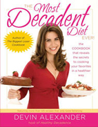 Devin Alexander Cookbook - The Most Decadent Diet Ever