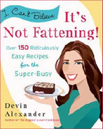 Devin Alexander, I Can't Believe It's Not Fattening - fabulous cookbook!